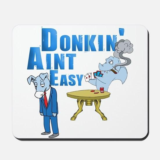 Donkin' Aint Easy Mousepad