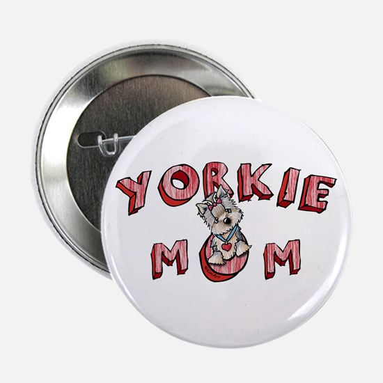 "Yorkie Mom 2.25"" Button"