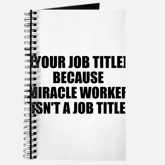 Job Title Miracle Worker Personalize It! Journal