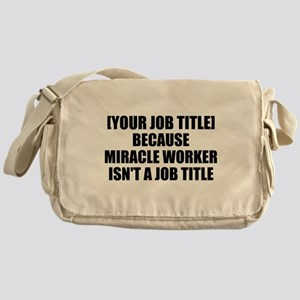 Job Title Miracle Worker Personalize It! Messenger