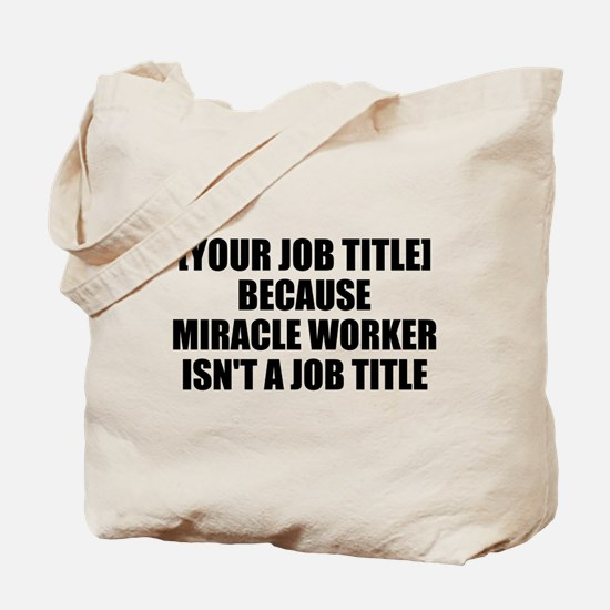 Job Title Miracle Worker Personalize It! Tote Bag