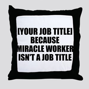 Job Title Miracle Worker Personalize It! Throw Pil