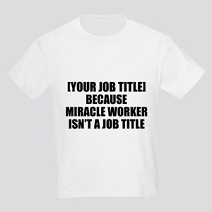 Job Title Miracle Worker Personalize It! T-Shirt