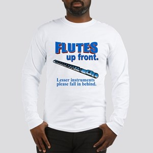 Flutes Up Front Long Sleeve T-Shirt
