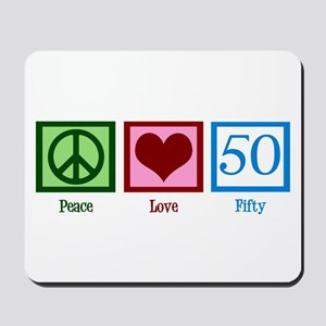 Peace Love 50 Mousepad