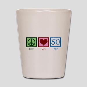 Peace Love 50 Shot Glass