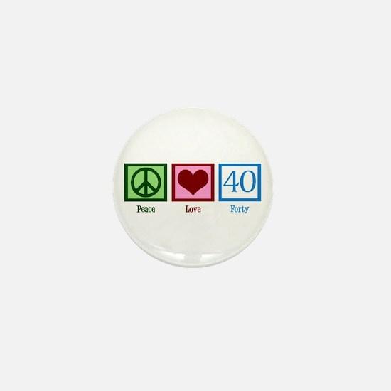 Peace Love 40 Mini Button