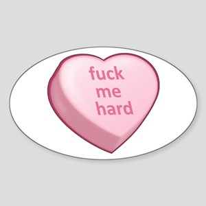 fuck me hard Sticker (Oval)