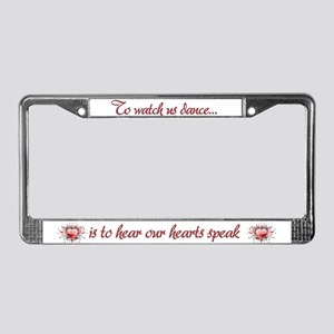 To Watch Us Dance License Plate Frame