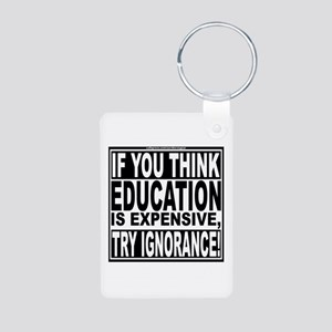 Education quote (Warning Label) Aluminum Photo Key