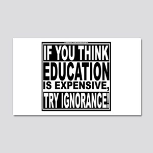 Education quote (Warning Label) 22x14 Wall Peel