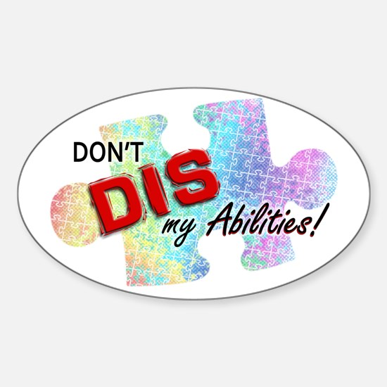 Don't DIS my Abilities! Sticker (Oval)