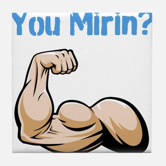 You Mirin? Tile Coaster