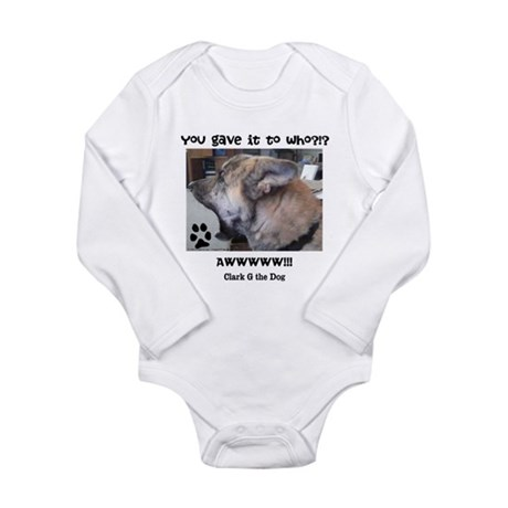 You Gave it to Who?!? Long Sleeve Infant Bodysuit