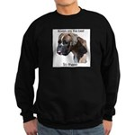 Boxers are the Best, So there Sweatshirt (dark)
