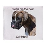 Boxers are the Best, So there Throw Blanket