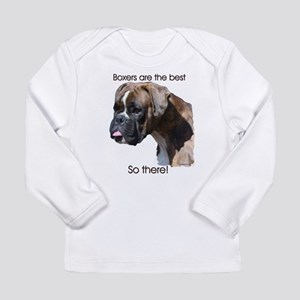 Boxers are the Best, So there Long Sleeve Infant T