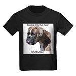 Boxers are the Best, So there Kids Dark T-Shirt