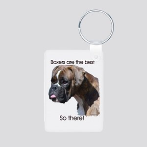 Boxers are the Best, So there Aluminum Photo Keych