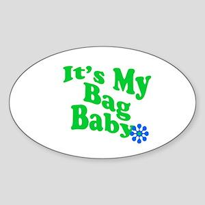 It's My Bag Baby. Sticker (Oval)