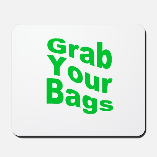 Grab Your Bags Mousepad