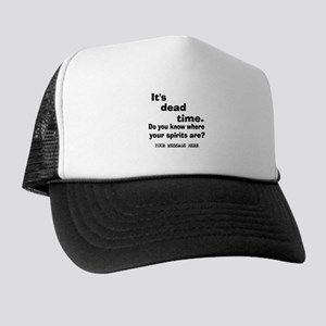 Dead Time/Where Spirits Are Trucker Hat