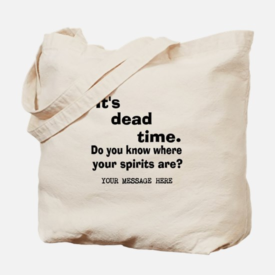Dead Time/Where Spirits Are Tote Bag