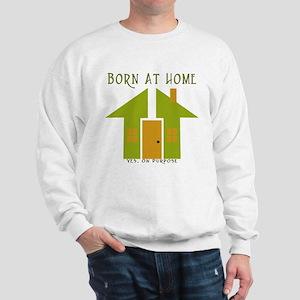 Homebirth On Purpose Sweatshirt
