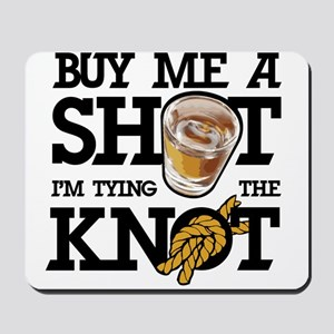 Buy Me A Shot Mousepad
