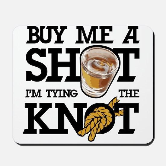 Buy Me A Shot Mousepad
