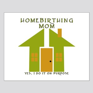 Homebirthing Mom Small Poster