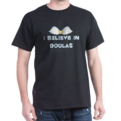 I Believe in Doulas Black T-Shirt