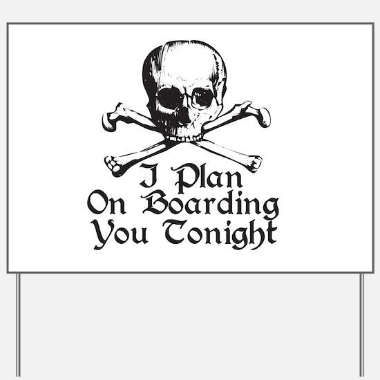 Boarding You Tonight Yard Sign