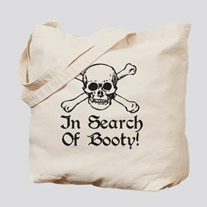 In Search Of Booty Tote Bag