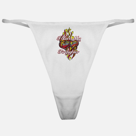 I Love My Firefighter Classic Thong