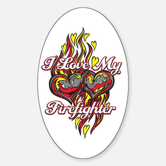 I Love My Firefighter Sticker (Oval)