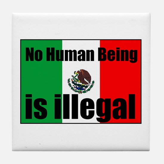 Human beings arent illegal Tile Coaster