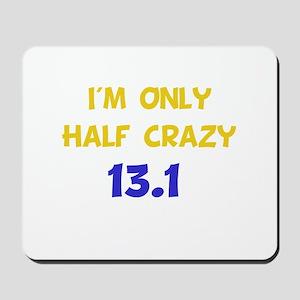 Half Crazy 13.1 Mousepad
