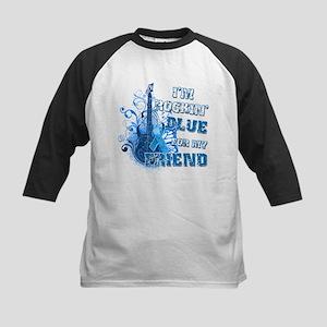 I'm Rockin' Blue for my Friend Kids Baseball Jerse