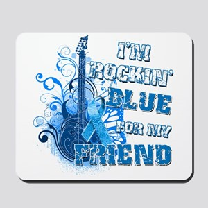 I'm Rockin' Blue for my Friend Mousepad