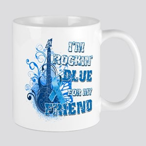 I'm Rockin' Blue for my Friend Mug