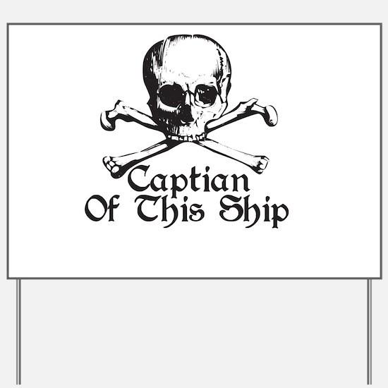 Captian Of This Ship Yard Sign