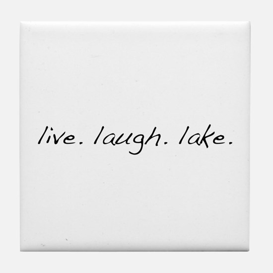 Live. Laugh. Lake. Tile Coaster