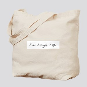 Live. Laugh. Lake. Tote Bag
