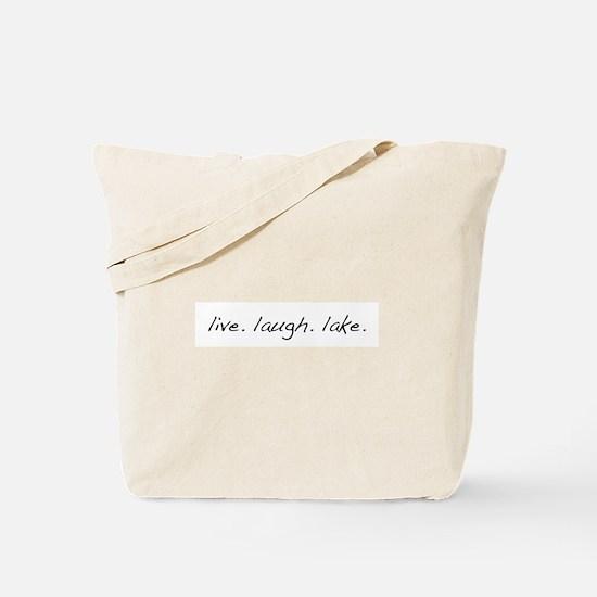 Live. Laugh. Lake. Tote Bag