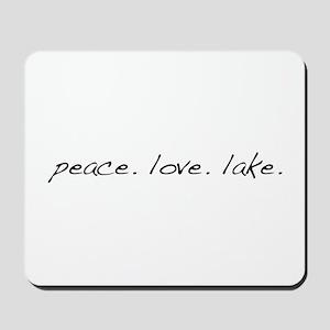 Peace. Love. Lake Mousepad