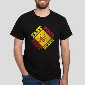 Fast Food Fast Death Dark T-Shirt