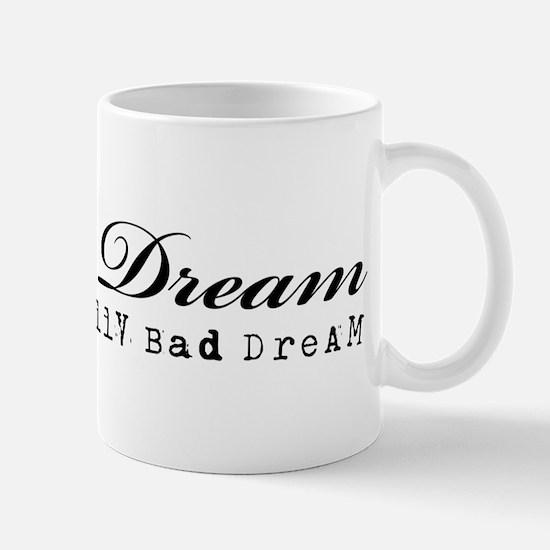 Livin' a Dream Mug