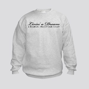 Livin' a Dream Kids Sweatshirt