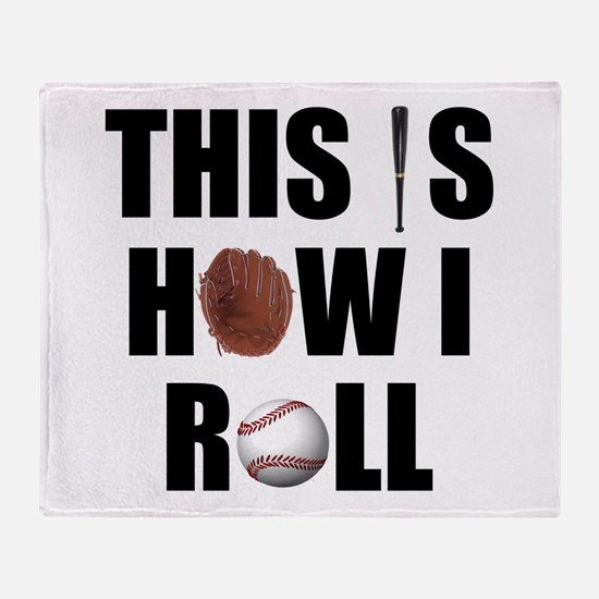 This Is How I Roll Baseball Throw Blanket
